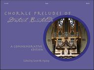 Chorale Preludes of Dietrich Buxtehude: A Commemorative Edition