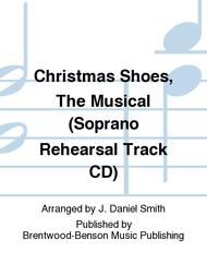 Christmas Shoes, The Musical (Soprano Rehearsal Track CD)