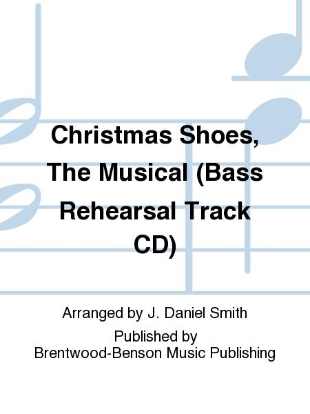 Christmas Shoes, The Musical (Bass Rehearsal Track CD)