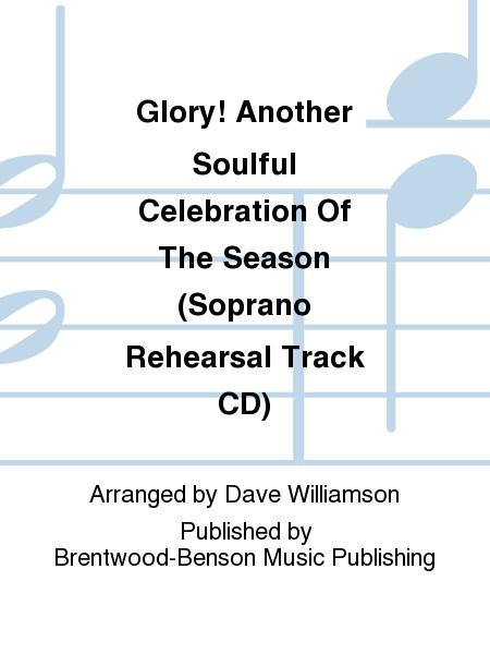 Glory! Another Soulful Celebration Of The Season (Soprano Rehearsal Track CD)
