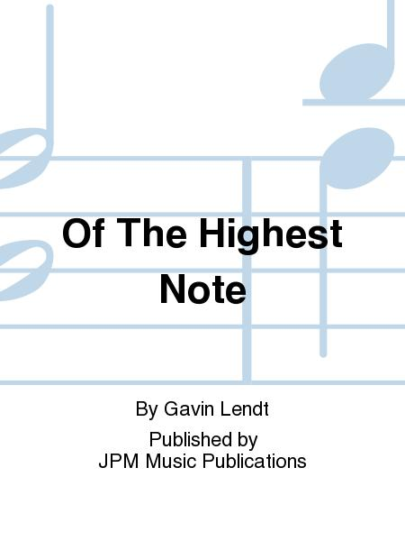 Of The Highest Note