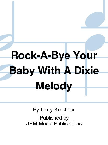 Rock-A-Bye Your Baby With A Dixie Melody