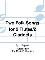 Two Folk Songs for 2 Flutes/2 Clarinets
