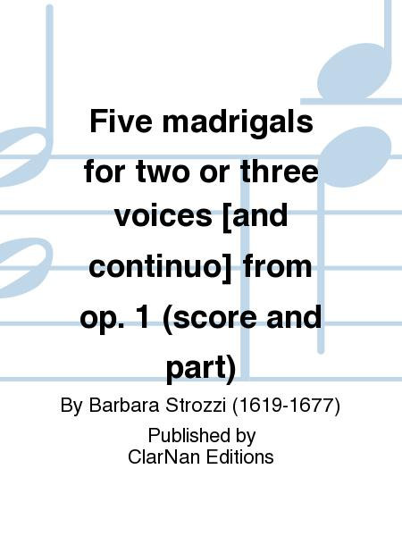 Five madrigals for two or three voices [and continuo] from op. 1 (score and part)
