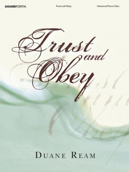 Trust And Obey Sheet Music By Duane Ream Sheet Music Plus