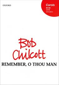 Remember, O Thou Man Sheet Music By Bob Chilcott - Sheet