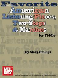 Favorite American Listening Pieces, Two-Steps & Marches for Fiddle