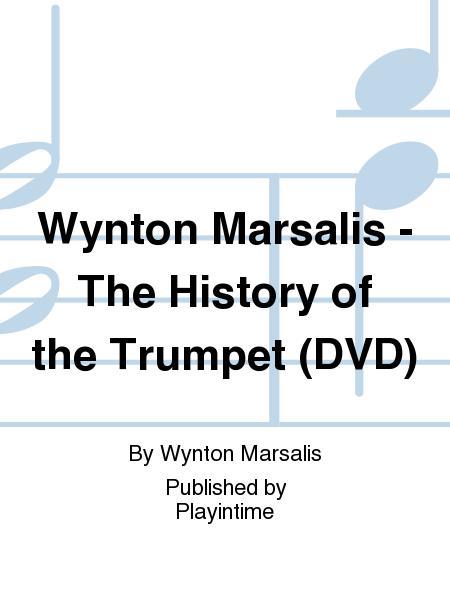 Wynton Marsalis - The History of the Trumpet (DVD)