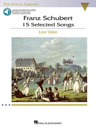 Franz Schubert - 15 Selected Songs (Low Voice)