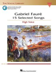 Gabriel Faure: 15 Selected Songs
