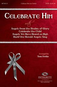 Celebrate Him (Medley)