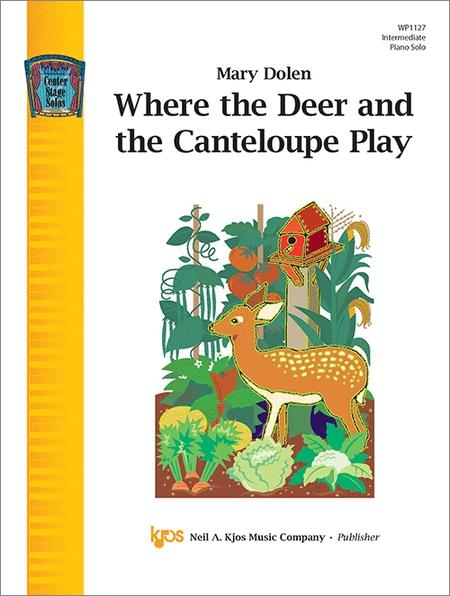 Where the Deer and the Canteloupe Play