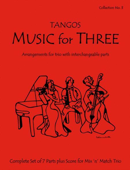 Music for Three, Collection #3 - Tangos! Brejeiro, El Choclo, La Paloma & More