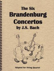 Six Brandenburg Concerti - for String Quartet (2 Violins, Viola and Cello)