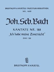Kantate BWV 188 Ich habe meine Zuversicht