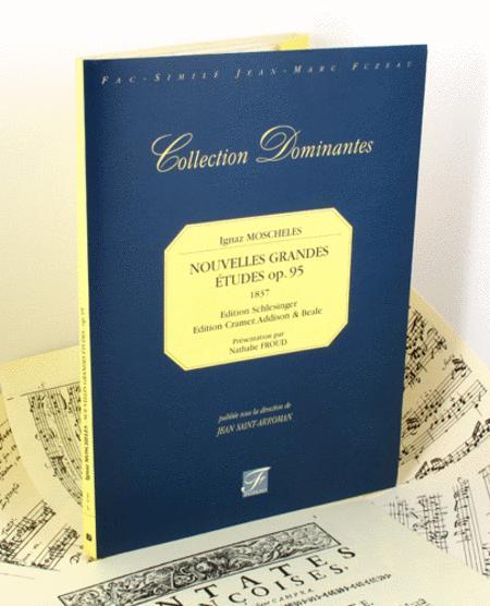 New Grandes Etudes. Opus 95. 1837, Editions Schlesinger & Cramer.