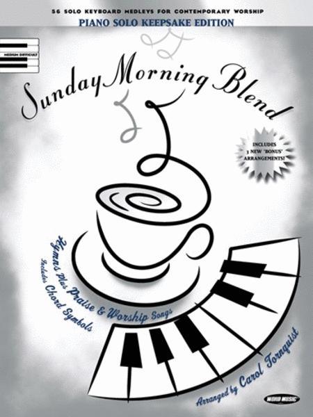 Sunday Morning Blend: Keepsake Edition