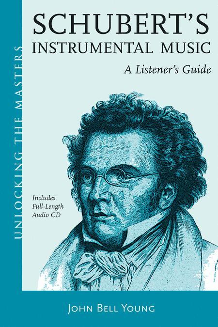 Schubert's Instrumental Music - A Listener's Guide