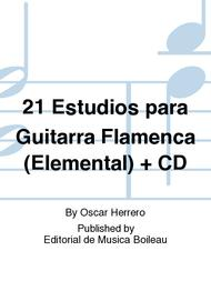21 Estudios para Guitarra Flamenca (Elemental)   CD