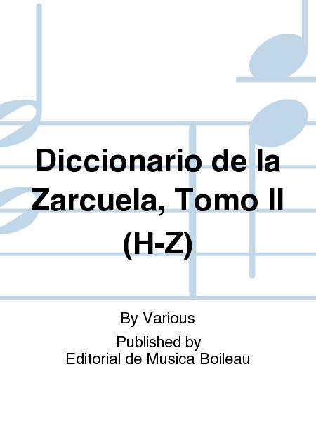 Diccionario de la Zarcuela, Tomo II (H-Z)