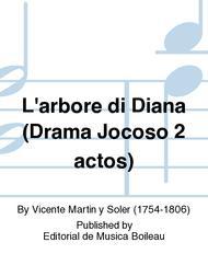L'arbore di Diana (Drama Jocoso 2 actos)