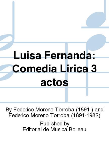 Luisa Fernanda: Comedia Lirica 3 actos