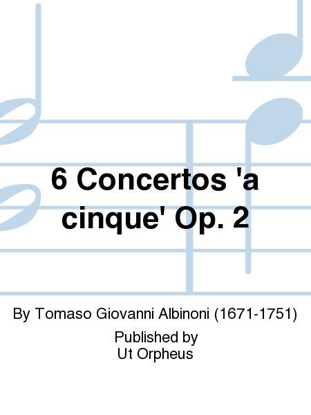 6 Concertos 'a cinque' Op. 2