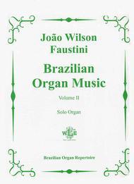 Brazilian Organ Music Volume II