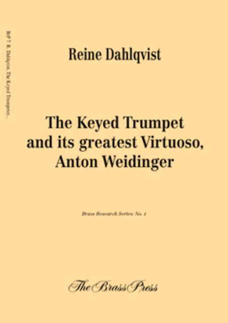 The Keyed Trumpet and Its Greatest Virtuoso, Anton Weidinger