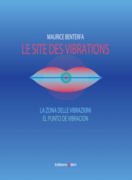 Site des Vibrations - La Zona delle Vibrazioni - El Punto de Vibracion (Fr / It / Es)