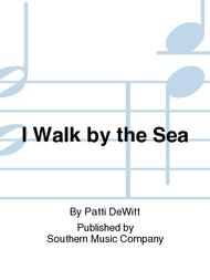 I Walk by the Sea
