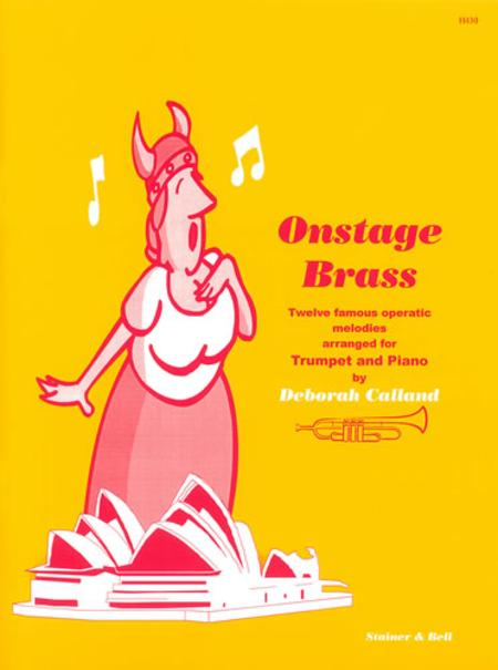 Onstage Brass. Twelve famous operatic melodies arranged for Trumpet and Piano