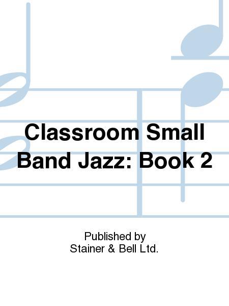 Classroom Small Band Jazz: Book 2