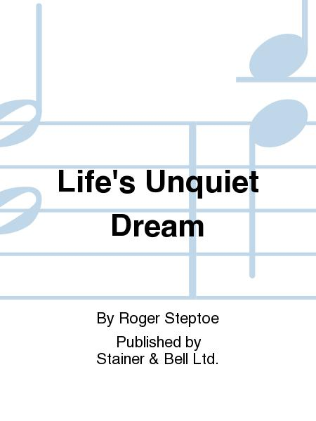Life's Unquiet Dream