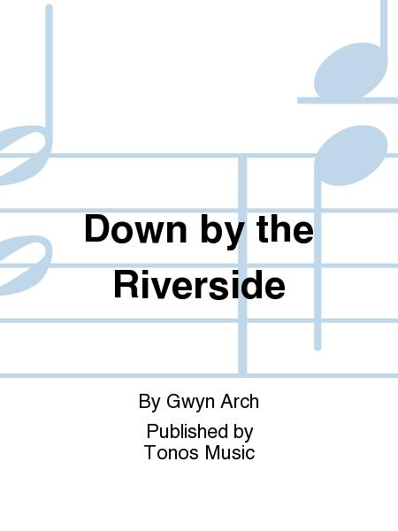 Down by the Riverside