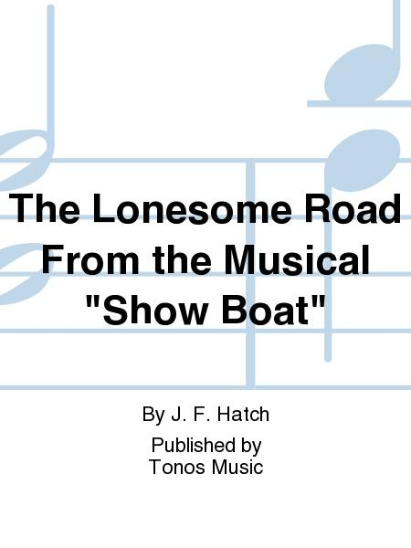 The Lonesome Road From the Musical