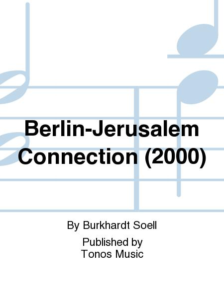 Berlin-Jerusalem Connection (2000)
