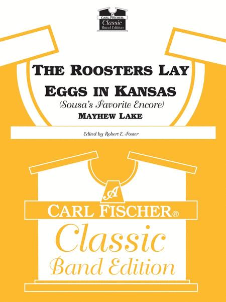 The Roosters Lay Eggs in Kansas (Sousa's Favorite Encore)