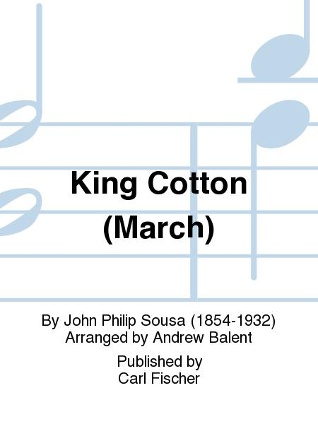 King Cotton (March)