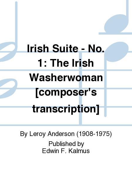 Irish Suite - No. 1: The Irish Washerwoman [composer\'s Transcription ...
