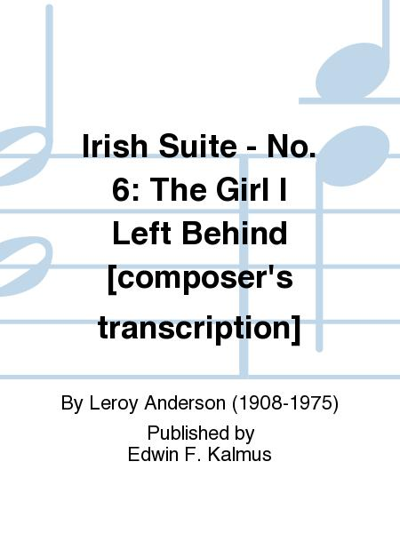 Irish Suite - No. 6: The Girl I Left Behind [composer's transcription]