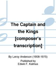 The Captain and the Kings [composer's transcription]