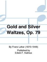 Gold and Silver Waltzes, Op. 79