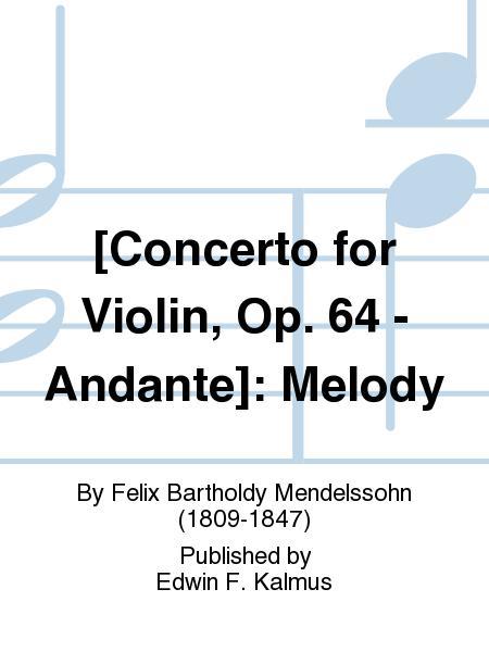 [Concerto for Violin, Op. 64 - Andante]: Melody