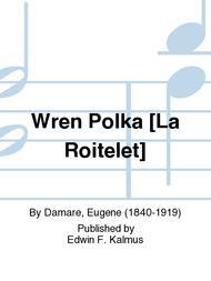 Wren Polka [La Roitelet]