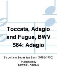Toccata, Adagio and Fugue, BWV 564: Adagio
