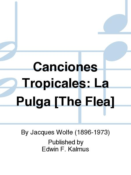 Canciones Tropicales: La Pulga [The Flea]