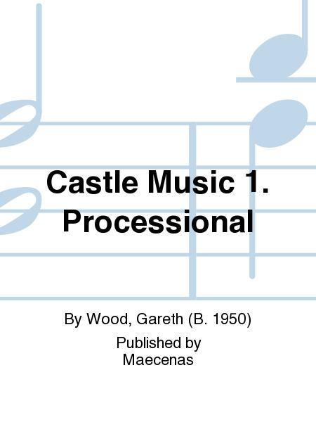 Castle Music 1. Processional