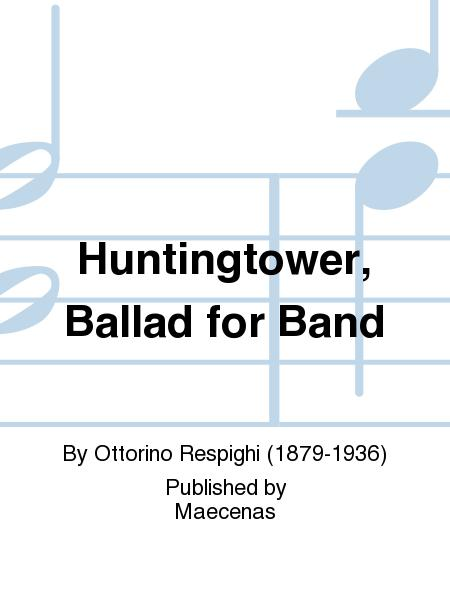 Huntingtower, Ballad for Band