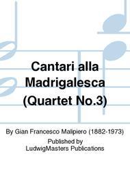 Cantari alla Madrigalesca (Quartet No.3)